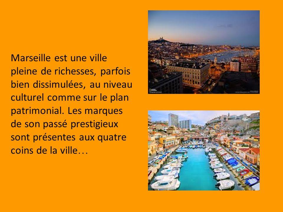Marseille est une ville pleine de richesses, parfois bien dissimulées, au niveau culturel comme sur le plan patrimonial. Les marques de son passé pres