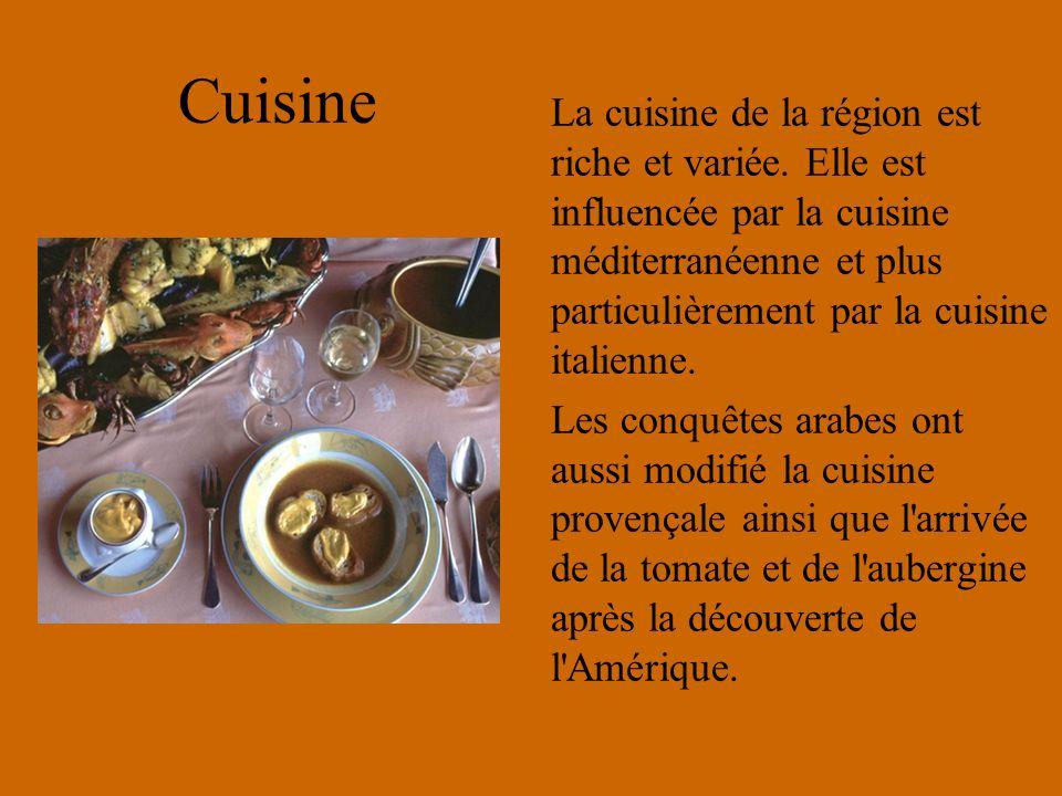 Cuisine La cuisine de la région est riche et variée. Elle est influencée par la cuisine méditerranéenne et plus particulièrement par la cuisine italie