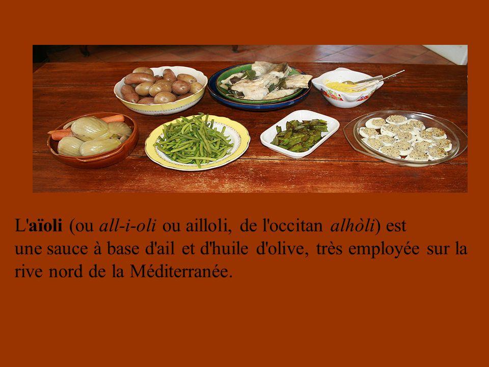 L'aïoli (ou all-i-oli ou ailloli, de l'occitan alhòli) est une sauce à base d'ail et d'huile d'olive, très employée sur la rive nord de la Méditerrané