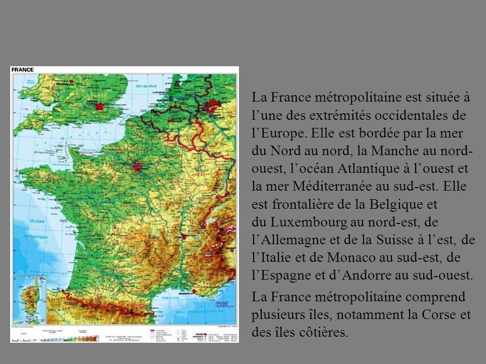La France métropolitaine est située à lune des extrémités occidentales de lEurope. Elle est bordée par la mer du Nord au nord, la Manche au nord- oues