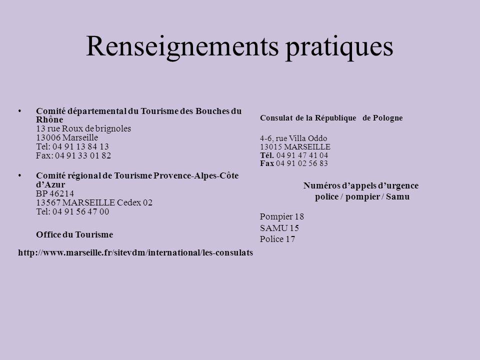 Renseignements pratiques Comité départemental du Tourisme des Bouches du Rhône 13 rue Roux de brignoles 13006 Marseille Tel: 04 91 13 84 13 Fax: 04 91
