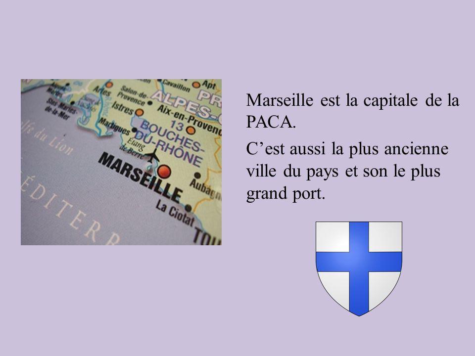 Marseille est la capitale de la PACA. Cest aussi la plus ancienne ville du pays et son le plus grand port.