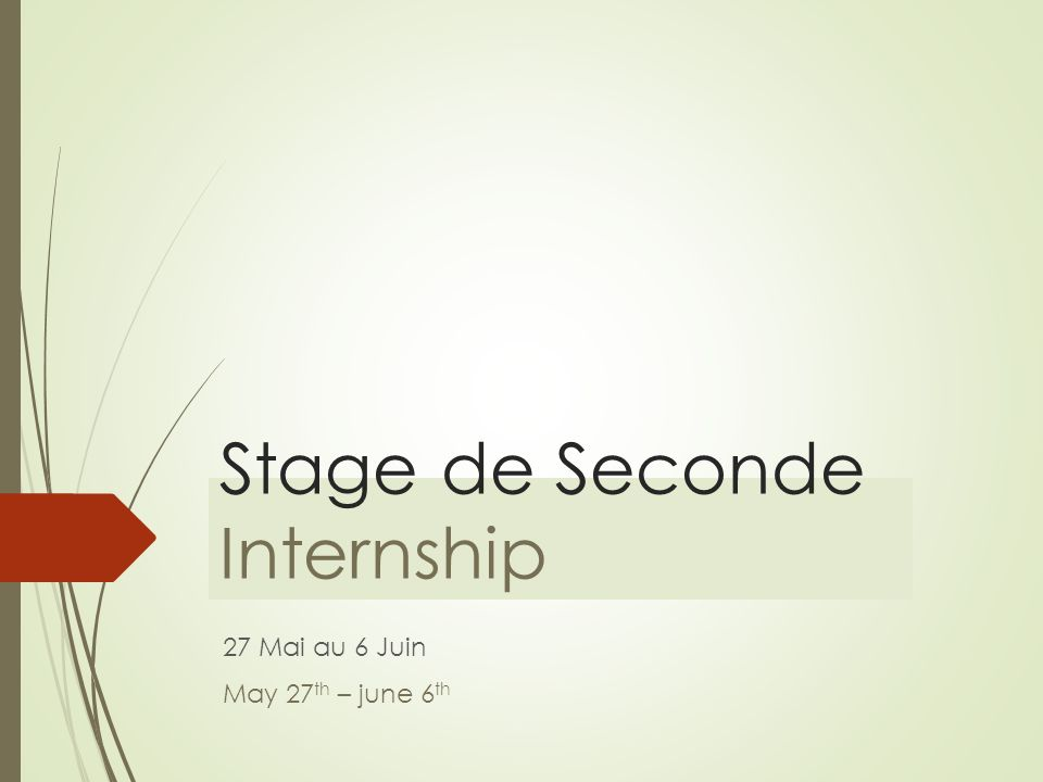 Stage de Seconde Internship 27 Mai au 6 Juin May 27 th – june 6 th