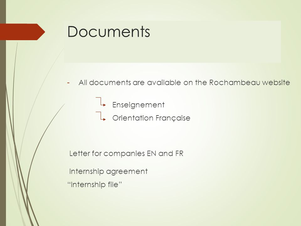 Documents -All documents are available on the Rochambeau website Enseignement Orientation Française Letter for companies EN and FR Internship agreement Internship file