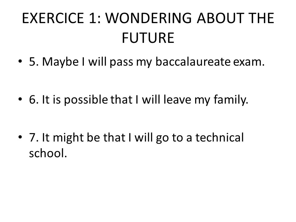EXERCICE 2: LE FUTUR 1.Je / manger 2. Ils / partir 3.