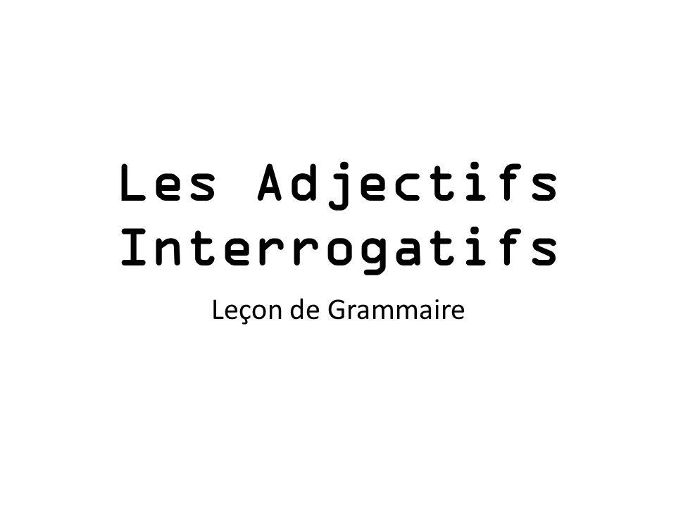 Les Adjectifs Interrogatifs Leçon de Grammaire