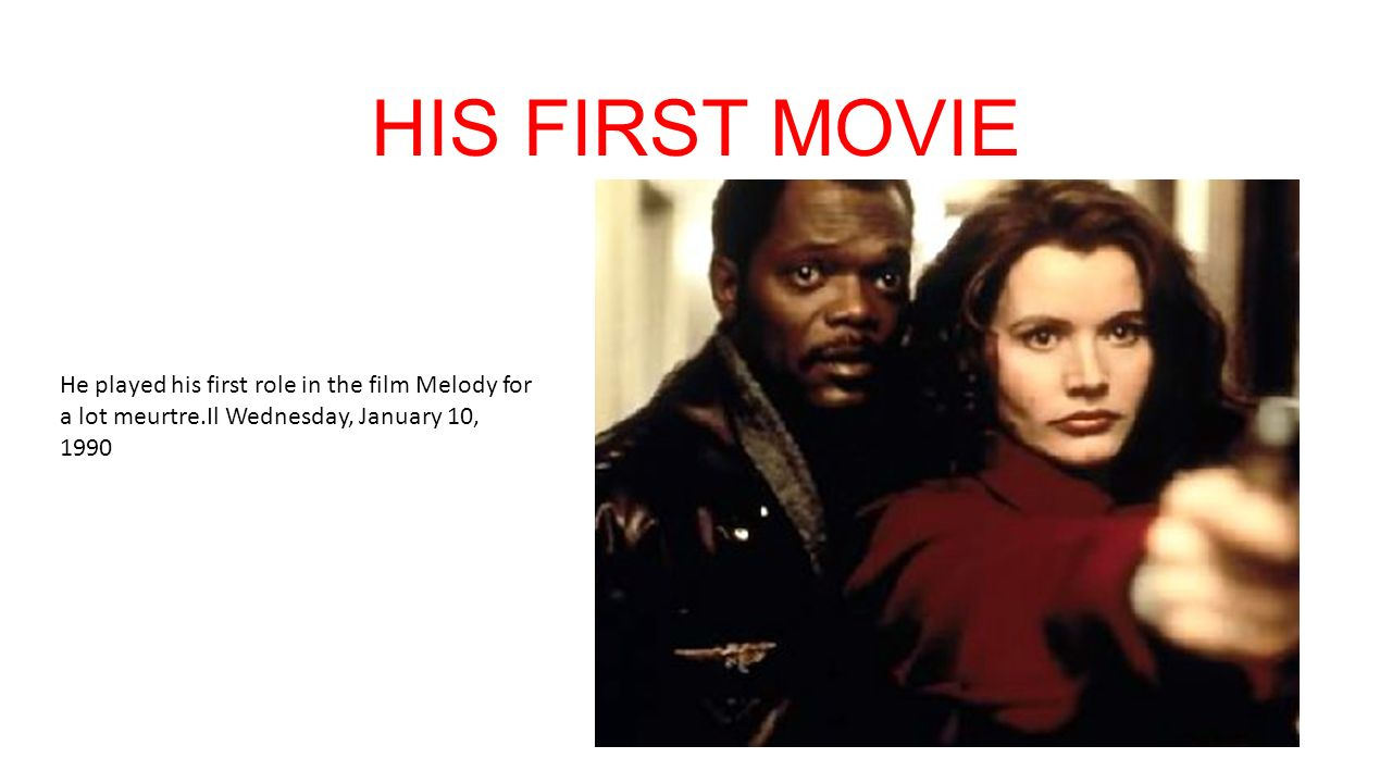 HIS FIRST MOVIE He played his first role in the film Melody for a lot meurtre.Il Wednesday, January 10, 1990