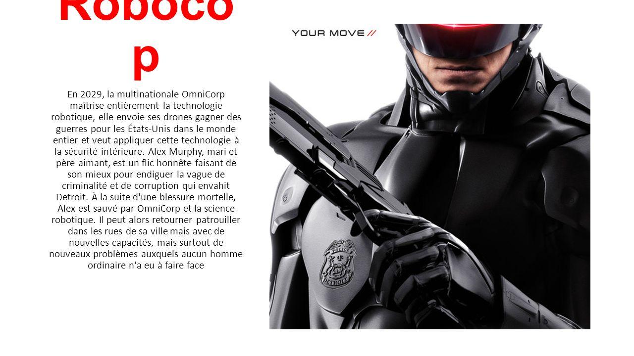 Roboco p En 2029, la multinationale OmniCorp maîtrise entièrement la technologie robotique, elle envoie ses drones gagner des guerres pour les États-Unis dans le monde entier et veut appliquer cette technologie à la sécurité intérieure.