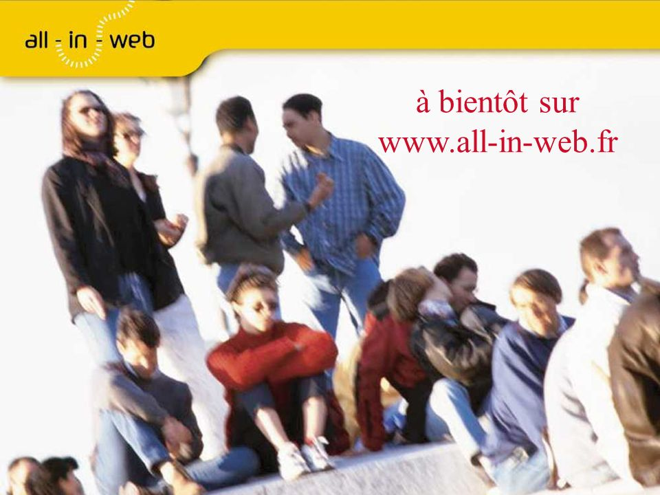 à bientôt sur www.all-in-web.fr