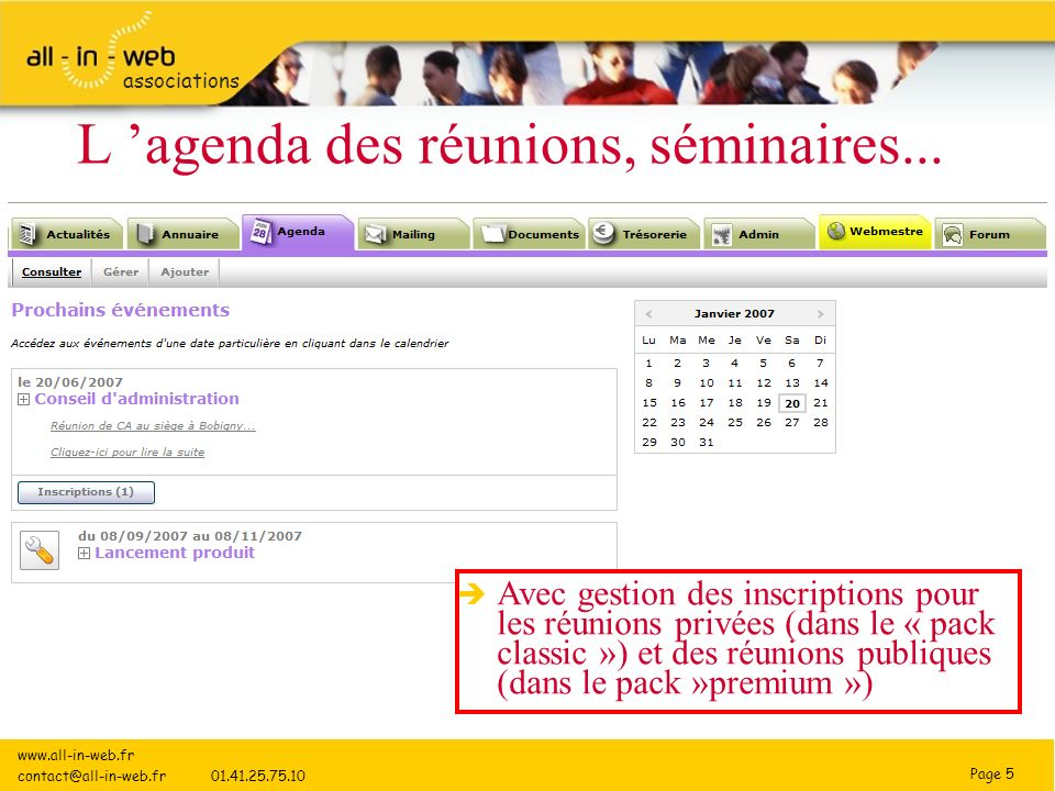 Page 6 associations Le mailing www.all-in-web.fr contact@all-in-web.fr 01.41.25.75.10 Avec une option « Newsletter » (pack premium)