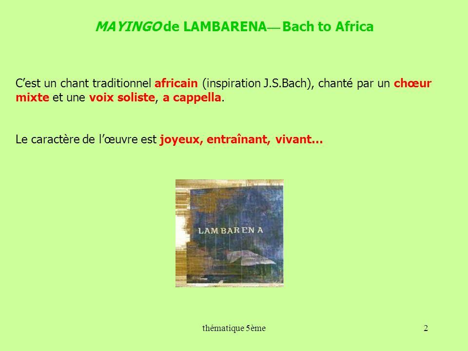 MAYINGO de LAMBARENA Bach to Africa Cest un chant traditionnel africain (inspiration J.S.Bach), chanté par un chœur mixte et une voix soliste, a cappe