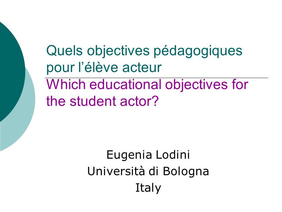 Quels objectives pédagogiques pour lélève acteur Which educational objectives for the student actor.