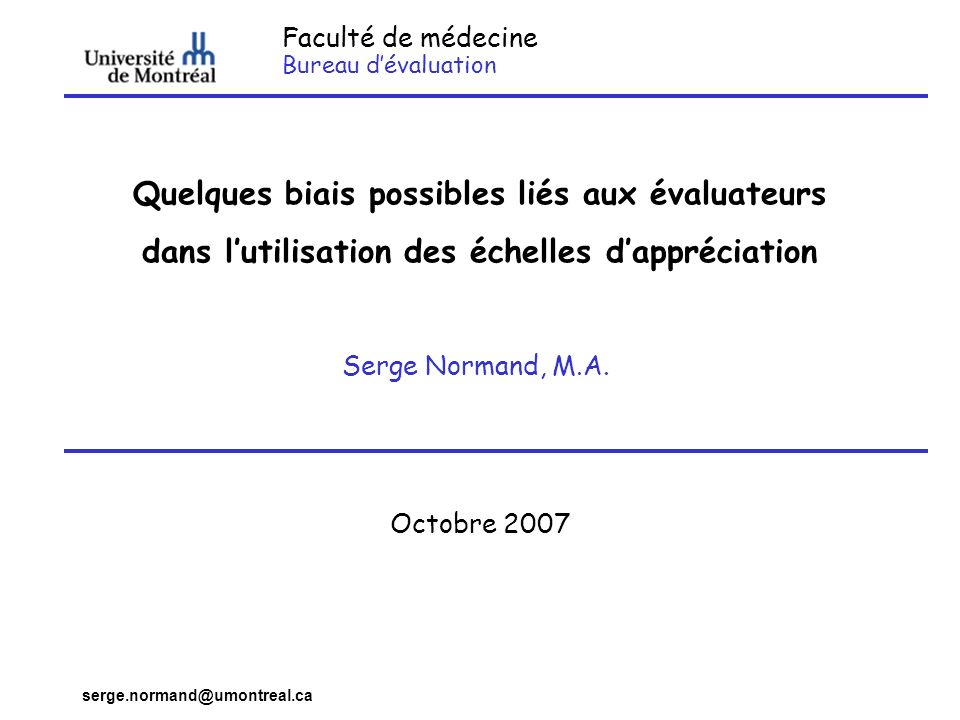 serge.normand@umontreal.ca Évaluer la compétence clinique Most patient encounters require the practitioner to integrate and perform at least 10 separate components capabilities.