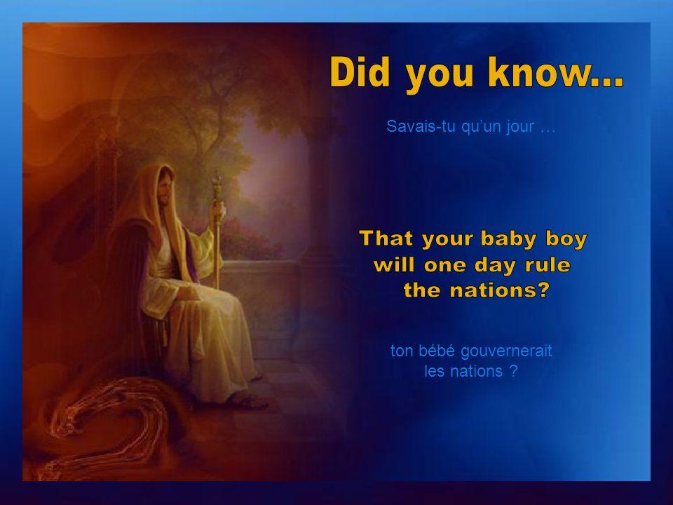Marie, savais-tu… que ton petit bébé est le Maître de toute la création