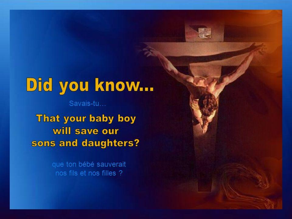 Marie, savais-tu quun jour… ton petit bébé marcherait sur leau