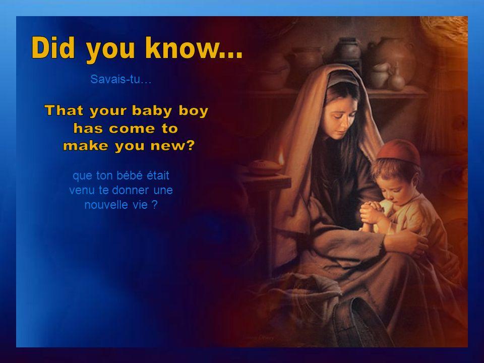 Savais-tu… que ton bébé sauverait nos fils et nos filles