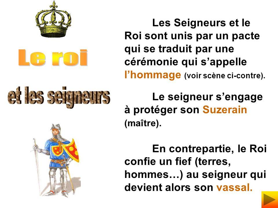 Les Seigneurs et le Roi sont unis par un pacte qui se traduit par une cérémonie qui sappelle lhommage (voir scène ci-contre).