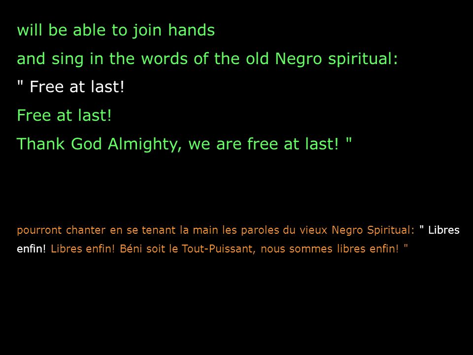 will be able to join hands and sing in the words of the old Negro spiritual: Free at last.