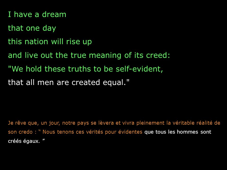 I have a dream that one day this nation will rise up and live out the true meaning of its creed: