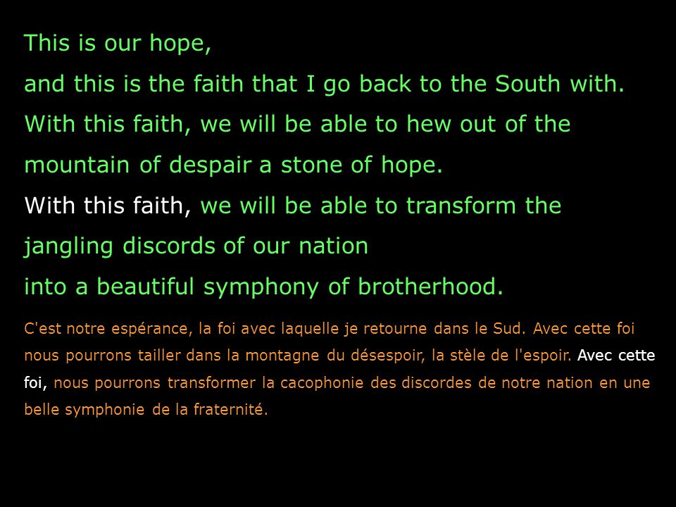 This is our hope, and this is the faith that I go back to the South with.