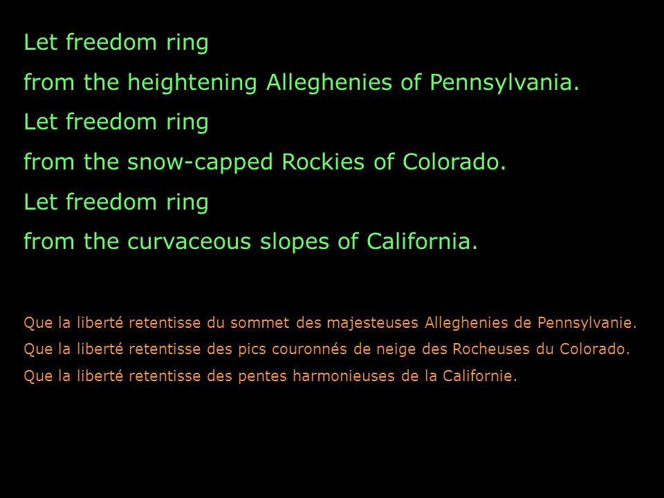 Let freedom ring from the heightening Alleghenies of Pennsylvania.