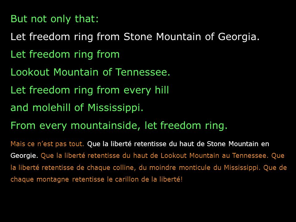 But not only that: Let freedom ring from Stone Mountain of Georgia.
