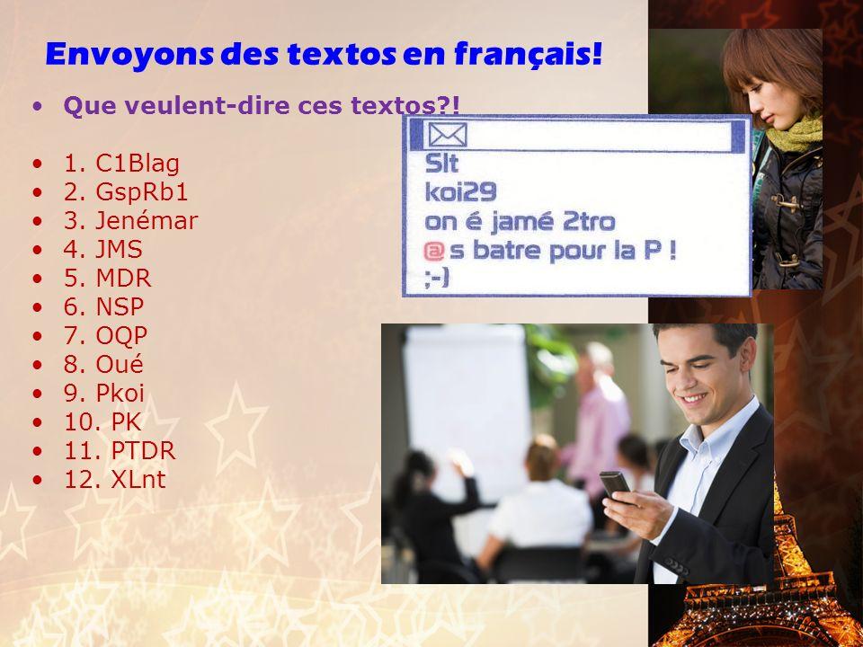 Envoyons des textos en français. 1. 2 ri 1 –De rien.
