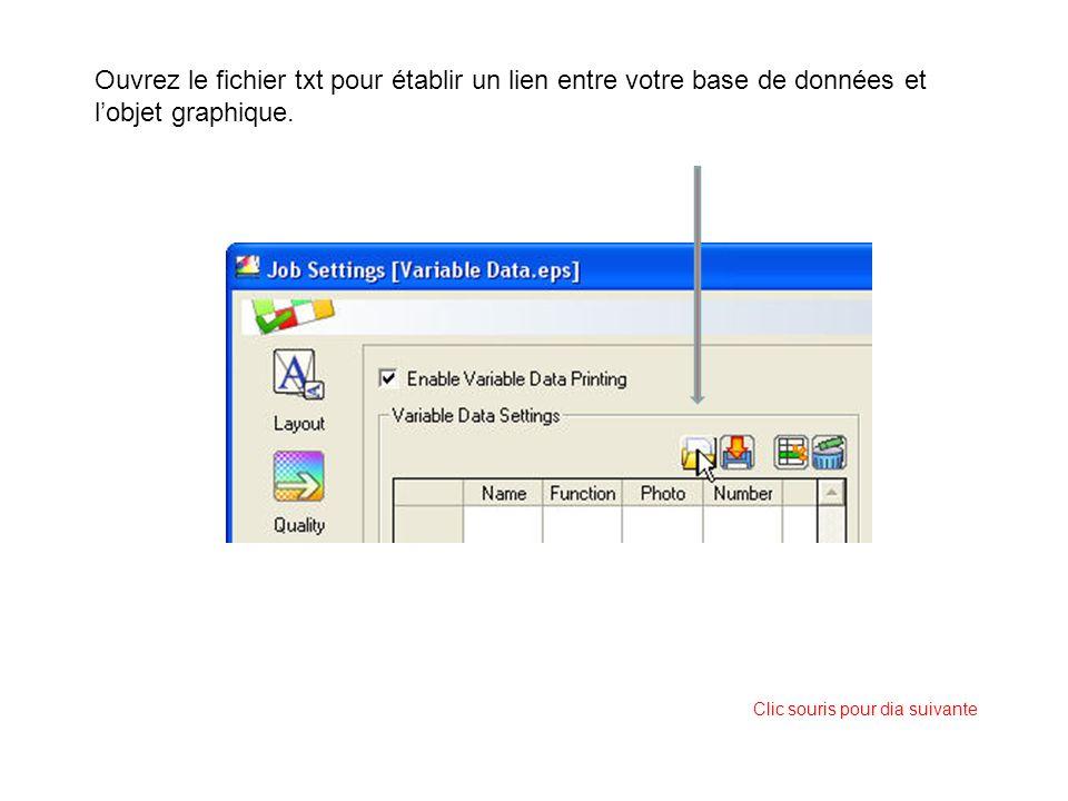 Ouvrez le fichier txt pour établir un lien entre votre base de données et lobjet graphique. Clic souris pour dia suivante