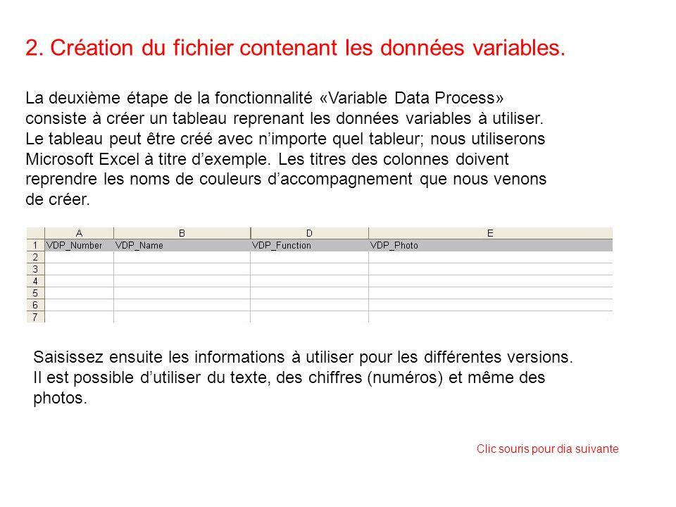 2. Création du fichier contenant les données variables. La deuxième étape de la fonctionnalité «Variable Data Process» consiste à créer un tableau rep