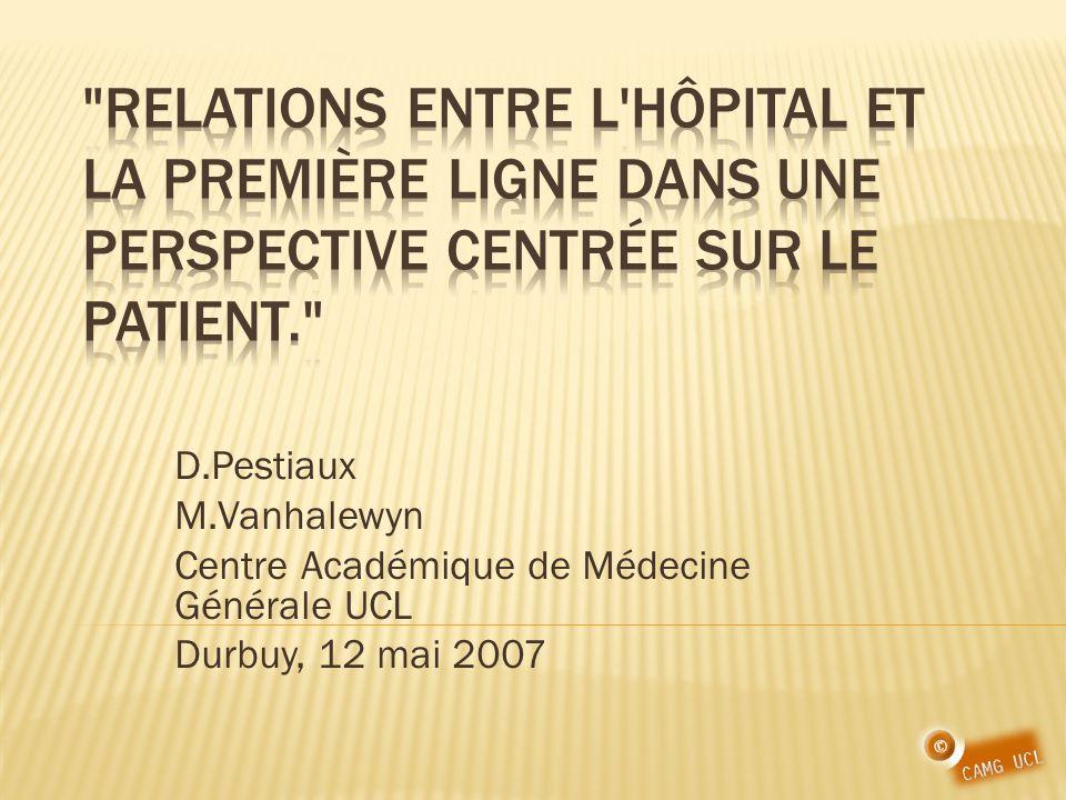 D.Pestiaux M.Vanhalewyn Centre Académique de Médecine Générale UCL Durbuy, 12 mai 2007