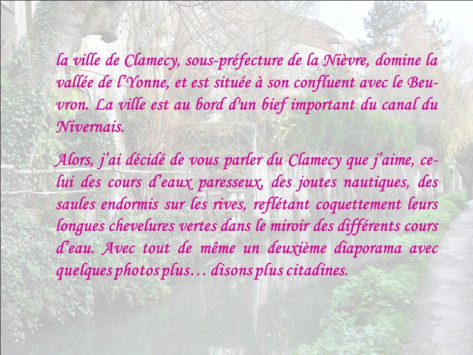 Comme Clamecy est paisible, reflété ainsi dans les eaux de lYonne, et gardé par son Flotteur de bois.