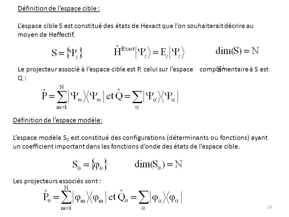 Définition de lespace cible : Lespace cible S est constitué des états de Hexact que lon souhaiterait décrire au moyen de Heffectif. Le projecteur asso