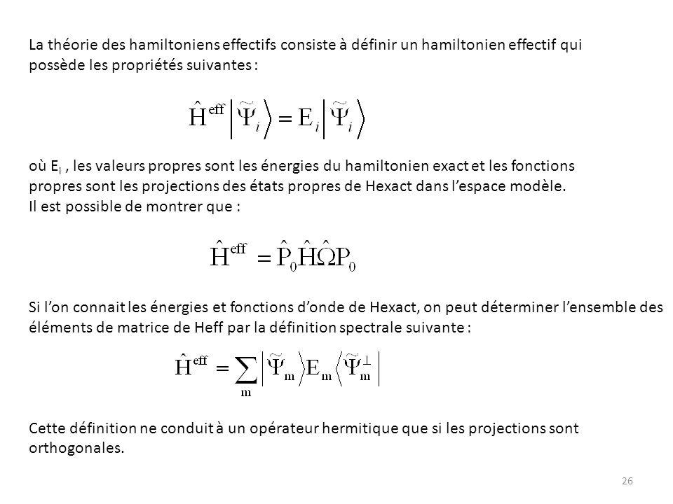 La théorie des hamiltoniens effectifs consiste à définir un hamiltonien effectif qui possède les propriétés suivantes : où E i, les valeurs propres so