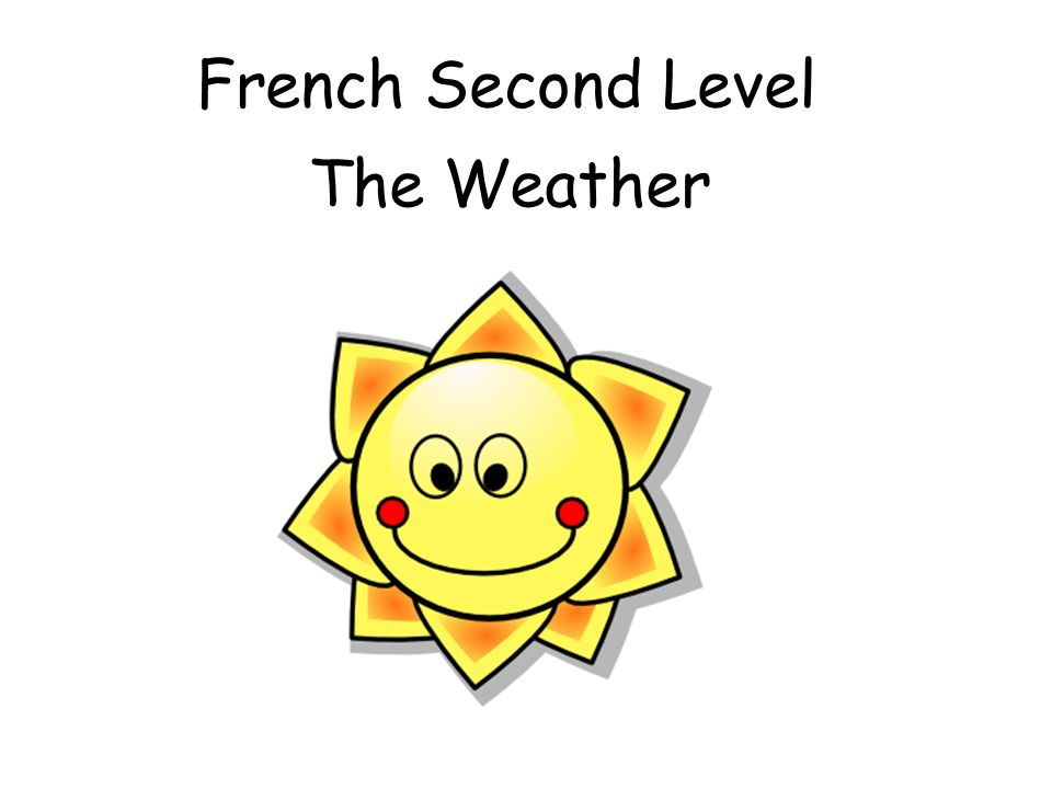 French Second Level The Weather