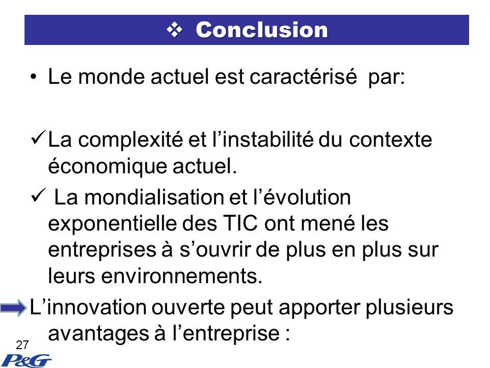 Conclusion Conclusion Le monde actuel est caractérisé par: La complexité et linstabilité du contexte économique actuel.