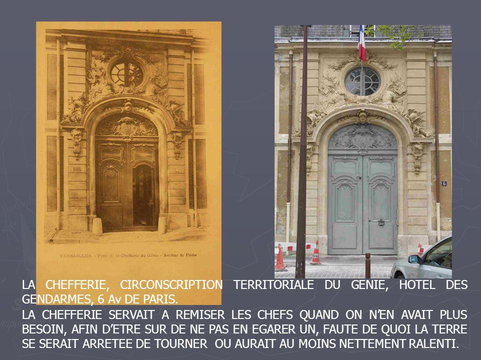 LA CHEFFERIE, CIRCONSCRIPTION TERRITORIALE DU GENIE, HOTEL DES GENDARMES, 6 Av DE PARIS. LA CHEFFERIE SERVAIT A REMISER LES CHEFS QUAND ON NEN AVAIT P