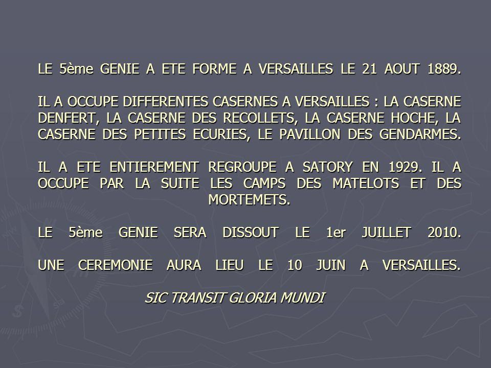 LE 5ème GENIE A ETE FORME A VERSAILLES LE 21 AOUT 1889. IL A OCCUPE DIFFERENTES CASERNES A VERSAILLES : LA CASERNE DENFERT, LA CASERNE DES RECOLLETS,