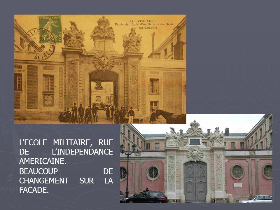LECOLE MILITAIRE, RUE DE LINDEPENDANCE AMERICAINE. BEAUCOUP DE CHANGEMENT SUR LA FACADE.