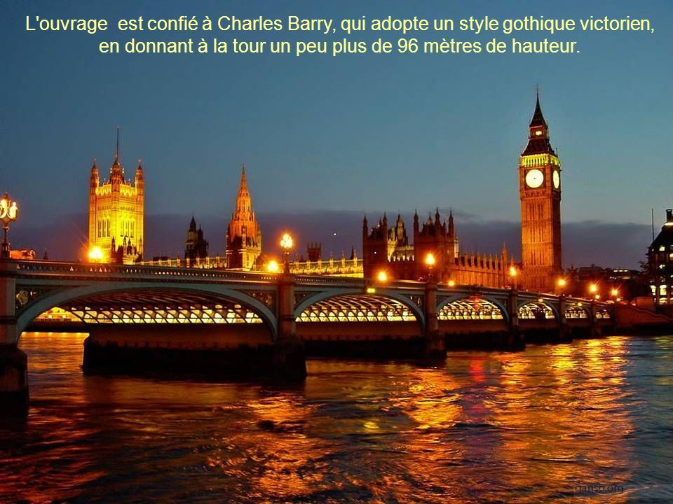 L ouvrage est confié à Charles Barry, qui adopte un style gothique victorien, en donnant à la tour un peu plus de 96 mètres de hauteur.