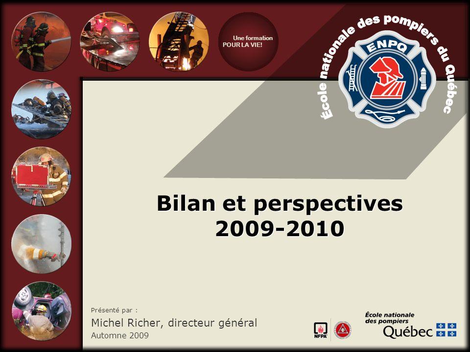 Une formation POUR LA VIE! Bilan et perspectives 2009-2010 Présenté par : Michel Richer, directeur général Automne 2009