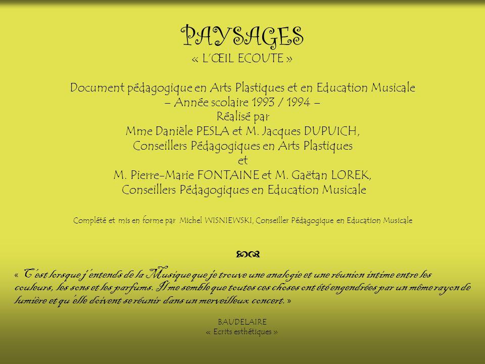 PAYSAGES « LŒIL ECOUTE » Document pédagogique en Arts Plastiques et en Education Musicale – Année scolaire 1993 / 1994 – Réalisé par Mme Danièle PESLA