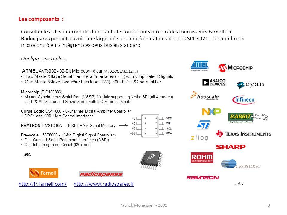 Les composants : Consulter les sites internet des fabricants de composants ou ceux des fournisseurs Farnell ou Radiospares permet davoir une large idé