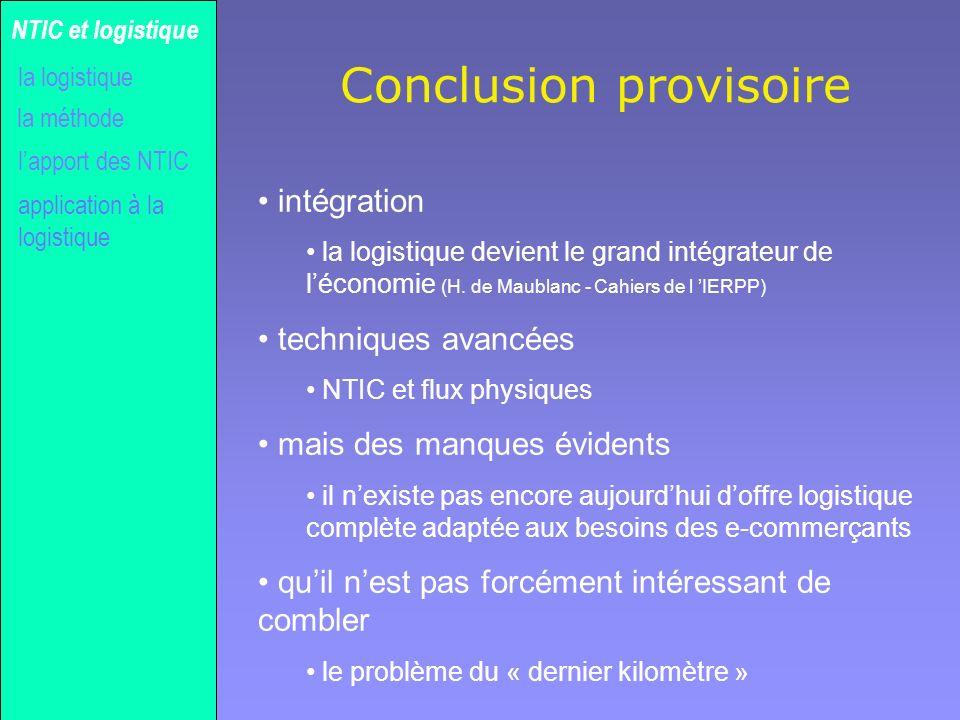 Gilles MICHEL Conclusion provisoire intégration la logistique devient le grand intégrateur de léconomie (H. de Maublanc - Cahiers de l IERPP) techniqu