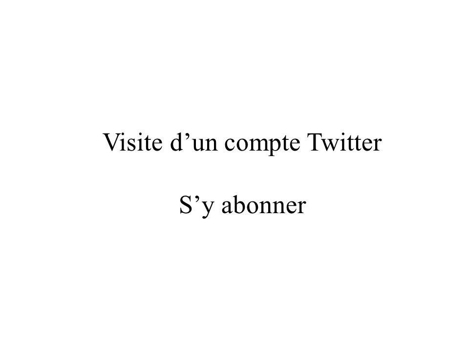 Visite dun compte Twitter Sy abonner
