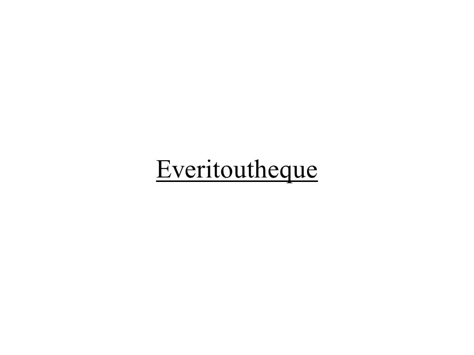 Everitoutheque