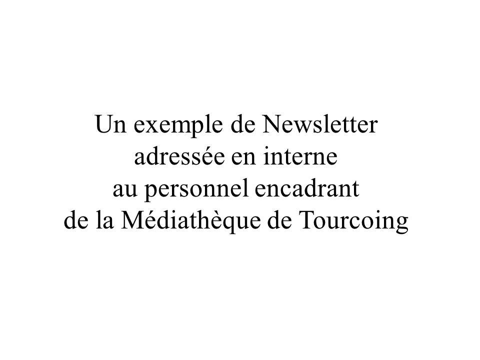 Un exemple de Newsletter adressée en interne au personnel encadrant de la Médiathèque de Tourcoing