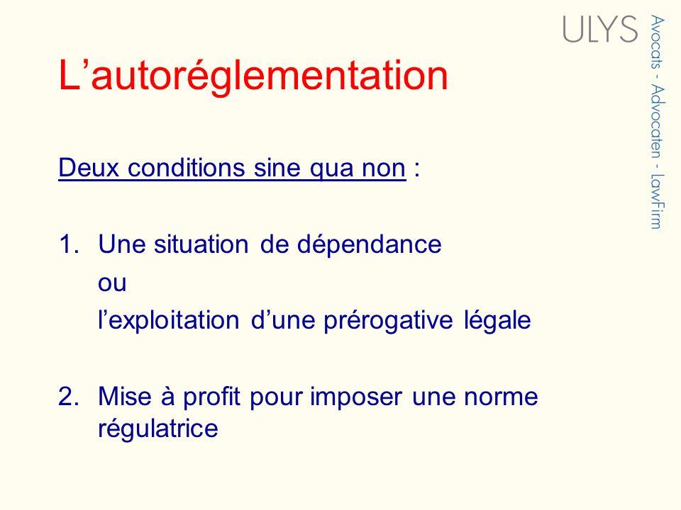 Deux conditions sine qua non : 1.Une situation de dépendance ou lexploitation dune prérogative légale 2.Mise à profit pour imposer une norme régulatri