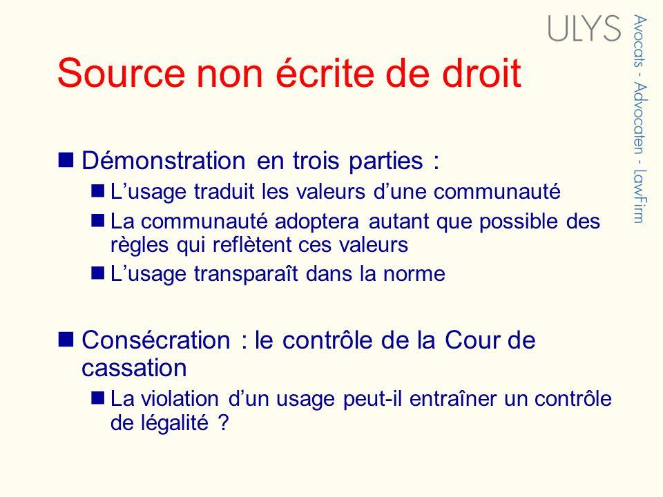 Source non écrite de droit Démonstration en trois parties : Lusage traduit les valeurs dune communauté La communauté adoptera autant que possible des