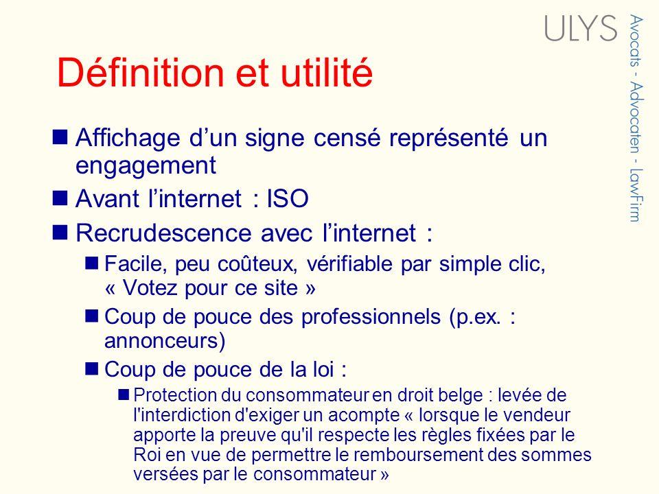 Définition et utilité Affichage dun signe censé représenté un engagement Avant linternet : ISO Recrudescence avec linternet : Facile, peu coûteux, vér