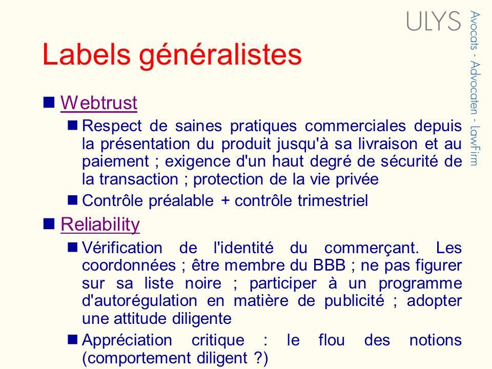 Labels généralistes Webtrust Respect de saines pratiques commerciales depuis la présentation du produit jusqu'à sa livraison et au paiement ; exigence